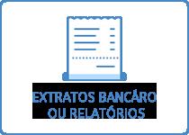Extratos Bancários ou Relatórios