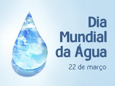 Dia 22 de março - Dia Munidal da Água